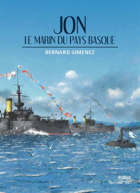 Livre Jon le marin du pays basque Dr Bernard GIMENEZ
